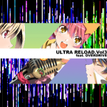 『ULTRA RELOAD Vol.3 feat. OVERDRIVE』秋葉原で描き下ろしアナザージャケット配布会開催中