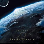 Active Planets 1st ALBUM 『AMASIA』、本日発売